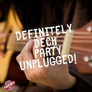Definitely Deck Party Unplugged!